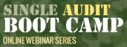 Single Audit Boot Camp Online Webinar Series