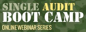 Single Audit Boot Camp Online Webinar Series